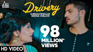 Drivery ( Full HD)  Gurnam Bhullar Co Deepak Dhillon  New Punjabi Songs 2017