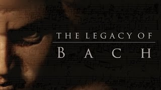 The Legacy of Bach (Short Documentary)
