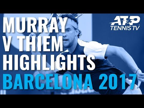 Andy Murray vs Dominic Thiem: Match Highlights from Barcelona 2017 Semi-Final
