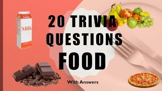knowledge 20 Trivia Questions (Food) No. 1