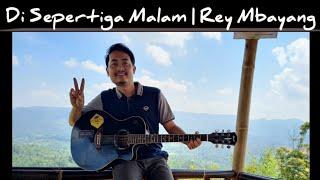 Di Sepertiga Malam - Rey Mbayang   Cover By Ilham Yahya Nugraha 🔥