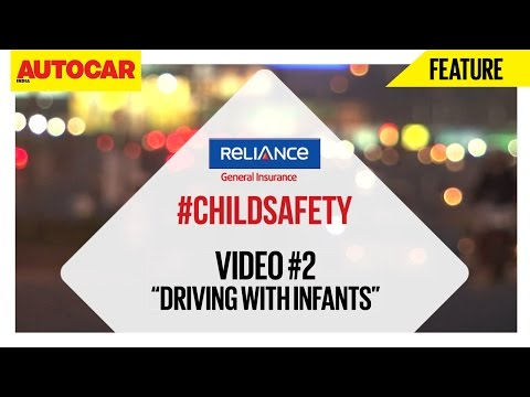 #ChildSafety | Video 02 | Driving With Infants | Presented By Reliance General Insurance