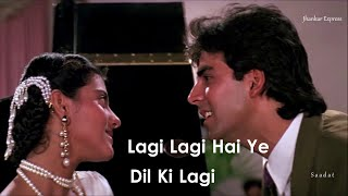 Lagi Lagi Hai ye Dil Ki Lagi Na Samjho Ishe Dil Lagi II Duet Romantic Love Song II Akshya Kumar, Sai