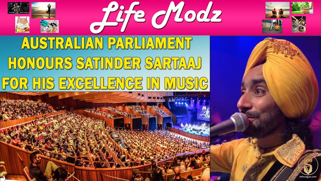 AUSTRALIAN PARLIAMENT HONOURS SATINDER SARTAAJ FOR HIS EXCELLENCE IN MUSIC  || SIKH VOGUE