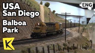 【K】USA Travel-San Diego[미국 여행-샌디에이고]발보아 공원, 세계 최대 모형철도박물관/Balboa Park/Model Railroad Museum