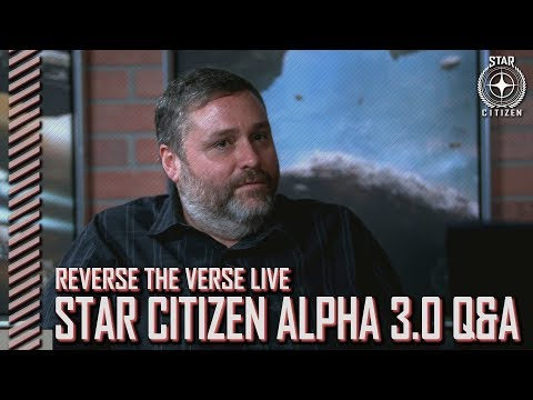 Star Citizen: Reverse the Verse LIVE - Alpha 3.0 Q&A