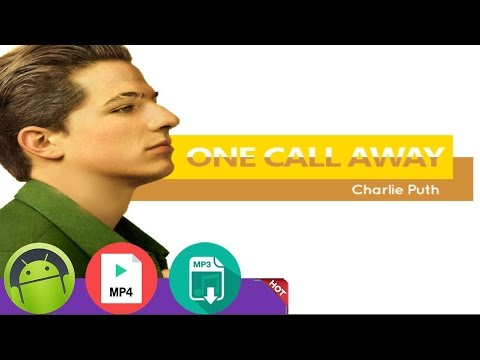 Charlie Puth - One Call Away [Download MP3 & MP4 FREE]