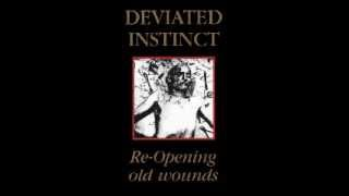 DEVIATED INSTINCT - Re-Opening Old Wounds [FULL ALBUM]