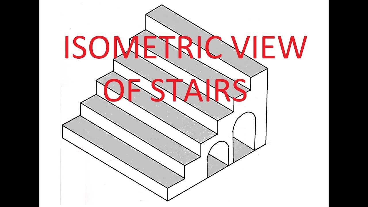 4 10 Drawing Isometric View Of Stairs With Arches Youtube