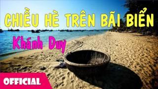Chiều Hè Trên Bãi Biển - Khánh Duy [Official Audio]