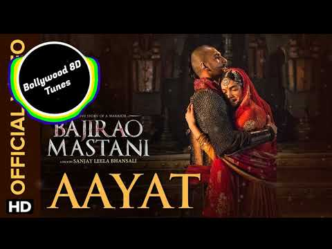 Aayat [8D Music] | Bajirao Mastani | Use Headphones | Hindi 8D Music