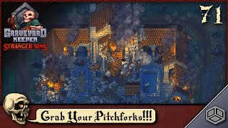 Grab Your Pitchforks and Let's Burn It Down!!! (Ep. 71) | Graveyard Keeper Let's Play