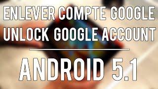 [TUTO] Débloquer un compte google - Google account bypass / unlock Android 5.1 | ENGLISH SUB | EASY