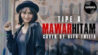 TIPE X - MAWAR HITAM (Cover by Gita Trilia)