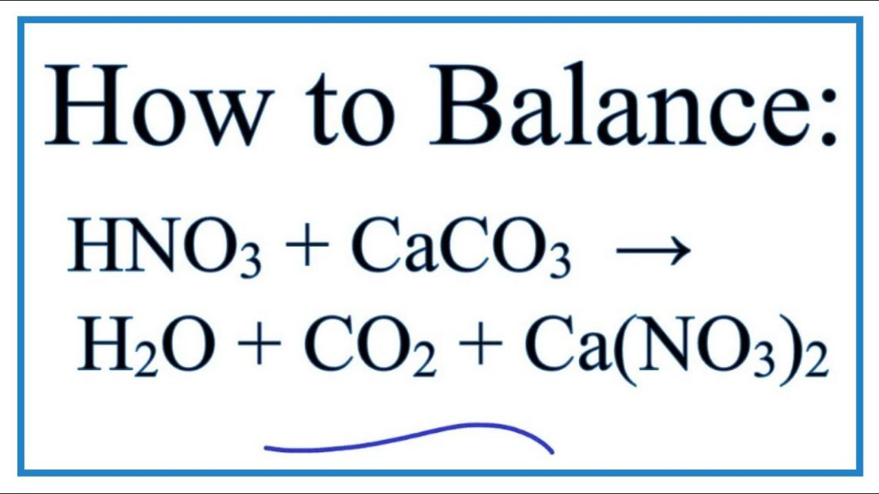 How To Balance Hno3 Caco3 H2o Co2 Cano32 Youtube