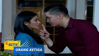 Video Highlight Orang Ketiga - Episode 823 download MP3, 3GP, MP4, WEBM, AVI, FLV Agustus 2018
