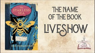 THE STARLESS SEA BY ERIN MORGENSTERN LIVESHOW   #thenameofthebook