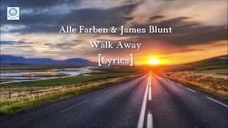 Alle Farben &amp James Blunt - Walk Away [Lyrics]