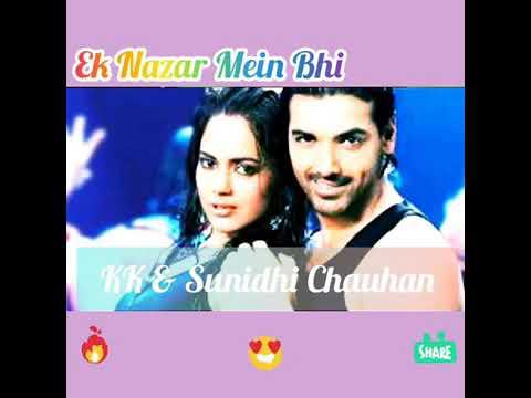 Ek Nazar Mein Bhi Pyar Hota Hain by KK & Sunidhi Chauhan