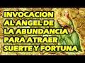 INVOCACION AL ANGEL DE LA ABUNDANCIA PARA ATRAER SUERTE Y FORTUNA