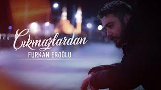 Furkan Eroğlu Çıkmazlardan Official Music
