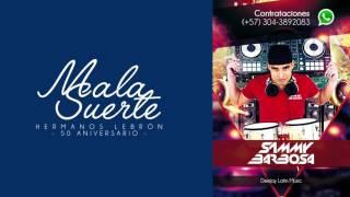 Mala Suerte (Audio Oficial) - Hermanos Lebrón / Dj Sammy Barbosa
