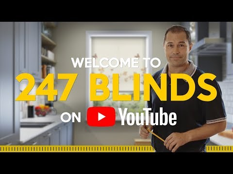 Welcome to the 247 Blinds YouTube Channel