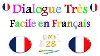 Dialogue très facile en français 28