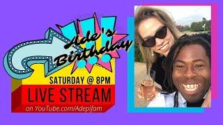 Ade's Birthday Live Stream