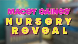 EXCITING NURSERY REVEAL | Macey Gaines