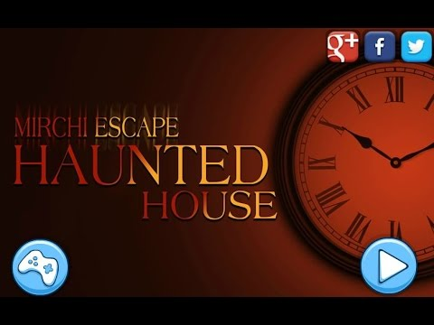 Mirchi escape haunted house walkthrough mirchi games for Minimalistic house escape 5 walkthrough