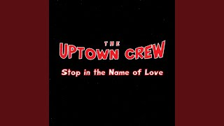 Provided to YouTube by The Orchard Enterprises Stop in the Name of Love (extended mix) · The Uptown Crew Stop In The Name Of Love ℗ 2004 WAB Nation ...