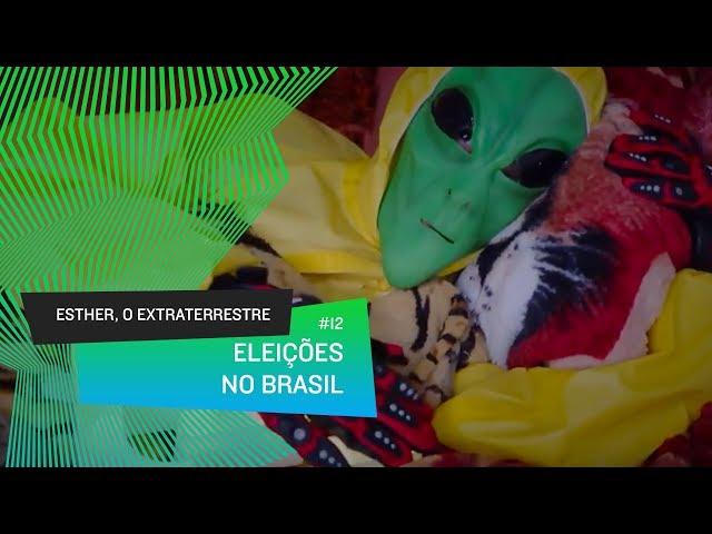 Esther, o Extraterrestre - Eleição no Brasil, atmosfera mais densa que buraco negro! #12