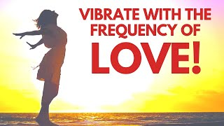 Vibrate with the Frequency of LOVE | Bob Baker Affirmations Love
