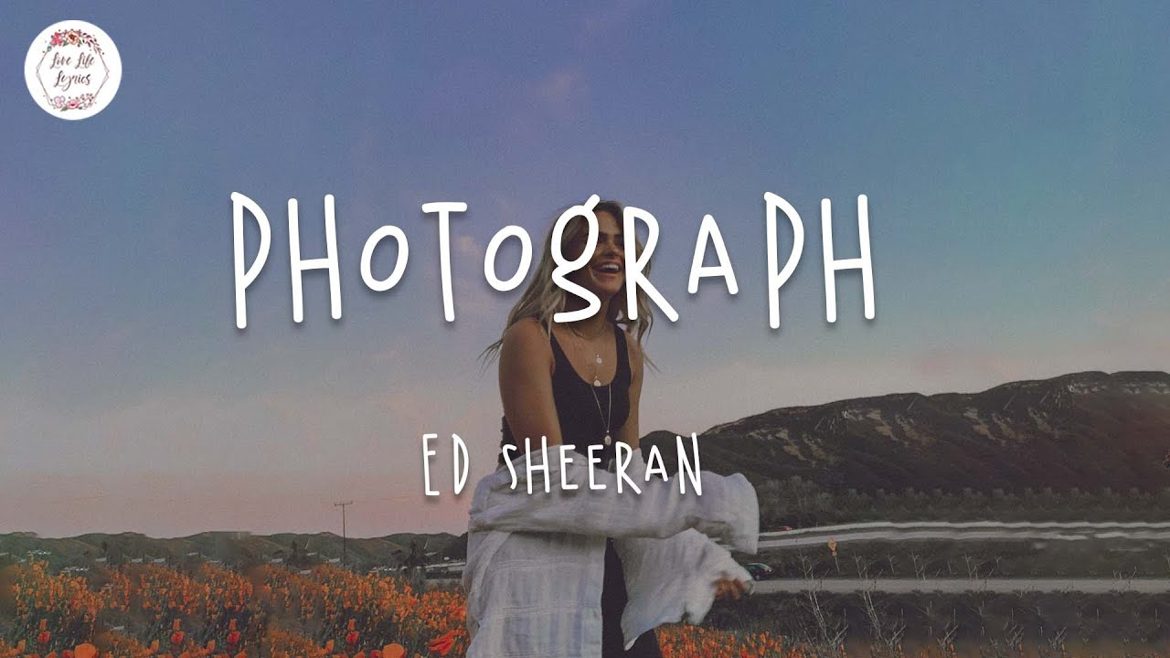Ed Sheeran Photograph Lyric Video Loving Can Hurt Youtube