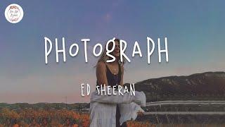 Ed Sheeran - Photograph (Lyric Video) Loving can hurt
