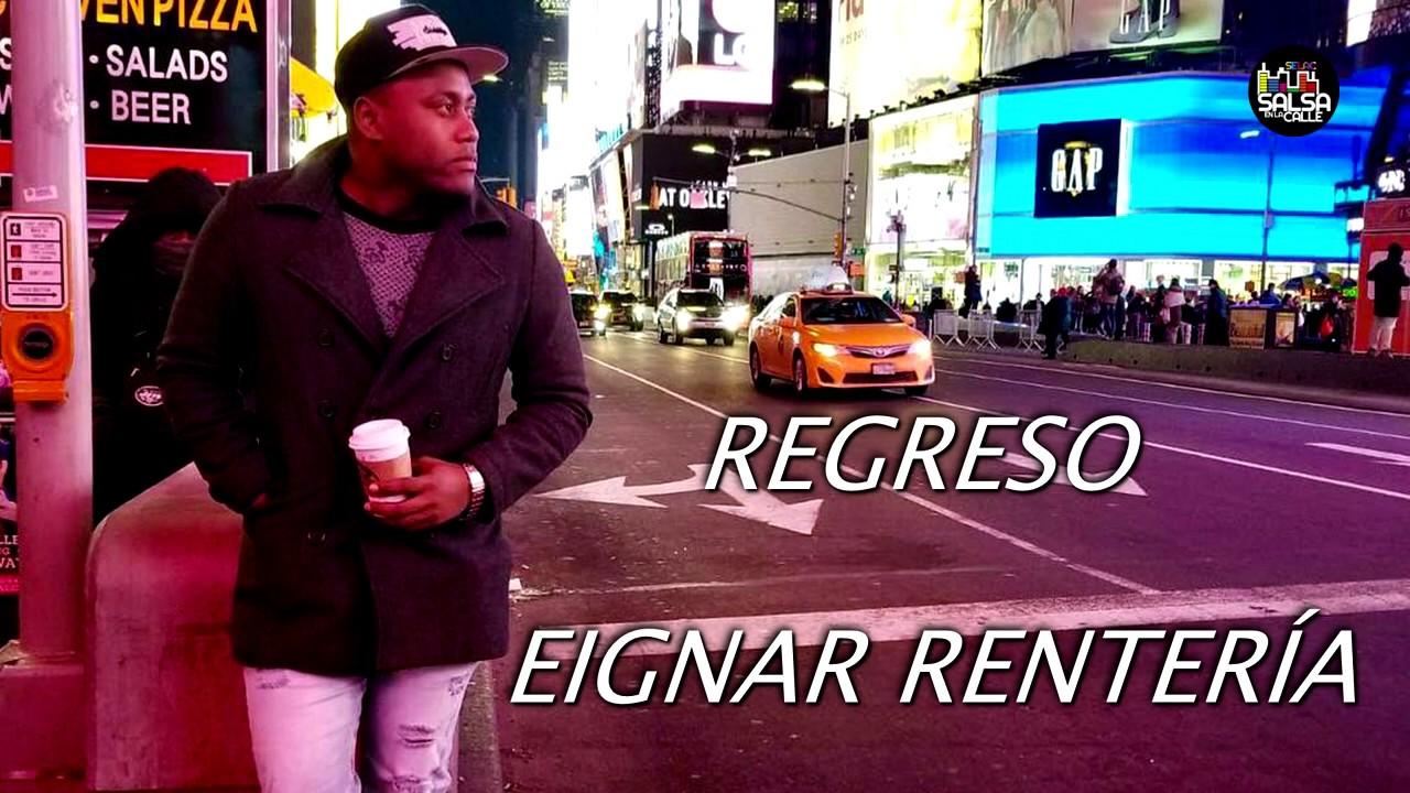 REGRESO (CON LETRA) - EIGNAR RENTERIA