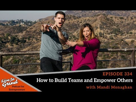 EP 334 How to Build Teams and Empower Others with Mandi Monaghan