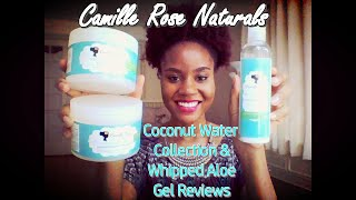 Camille Rose Coconut Water Collection & Aloe Whipped Butter Gel Reviews