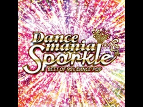 Dancemania Sparkle - Best of 90's Dance Pop
