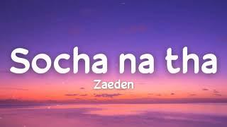 Socha na tha (lyrics) - Zaeden | Kunaal Vermaa | Genesis | Polar beats