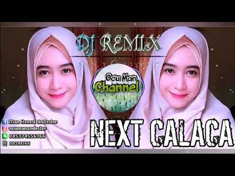 DJ Remix Next Calaca Terbaru Official Music DJ By. Ocu Man Channel Productions Mp3