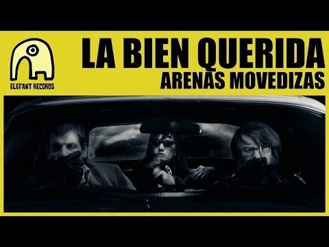 LA BIEN QUERIDA - Arenas Movedizas [Official]