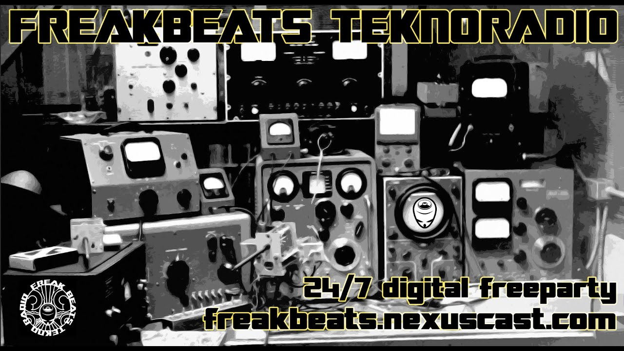 FREAKBEATS TEKNORADIO  -live tv channel- 24/7 hardtekno acid tribe -User Generated Content- STATION