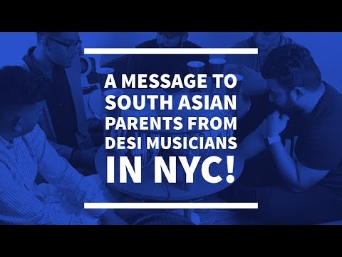 A Message to South Asian parents by Desi Musicians in NYC