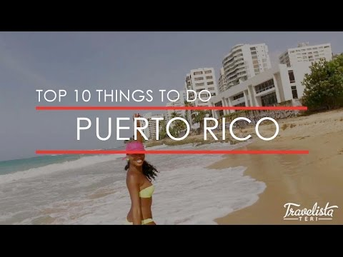 Top Ten Things To Do In Puerto Rico