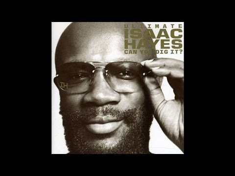 Isaac Hayes  Ba ImA Want You