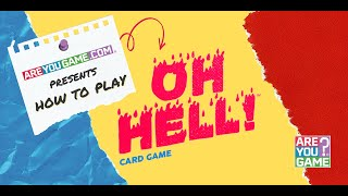 How To Play Oh Hell Card Game, from Our Friends at AreYouGame!