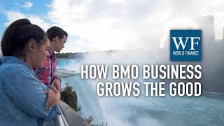 Growing the good in business and in life: BMO's triple bottom line | World Finance