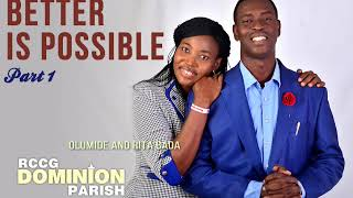 Better is Possible - Part 1 | Olumide & RIta Bada